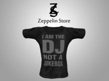 - Shirt - I AM THE DJ NOT A JUKEBOX - Zeppelin Store -