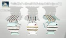 *oUvUo* - Small fish tea table [mesh]