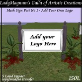 LadyM's Mesh Sign Post No 6 - 5LI - Add your Logo