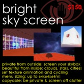 Bright Sky Screen - Skybox privacy cube: size menu, menu of sky, city & other textures, & animation!