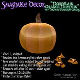 Smashable Decor! - Porcelain Orange Pumpkin