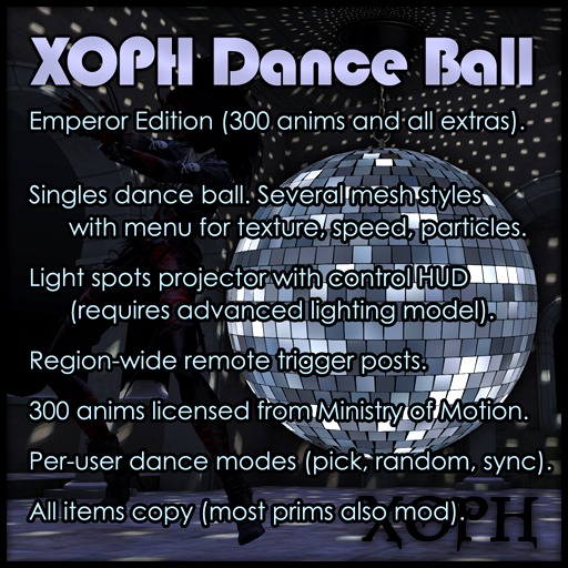 XOPH Mesh Danceball with 300 anims, Light Spots Projector, Remote triggers, Copyable, Most prims mod