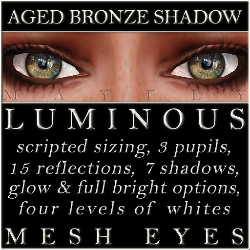Mayfly - Luminous - Mesh Eyes (Aged Bronze Shadow)