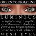 Mayfly - Luminous - Mesh Eyes (Green Tourmaline)