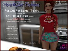 "Porn*Star Fashions Womens ""I Put Out For Santa"" shirt , with OMEGA, TANGO & LUSH appliers"