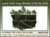 Land Wall Way Border (#3)15 Prim=25x08x25m Size copy/mody