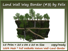 Land Wall Way Border (#3)15 Prim=25x08x25m Size copy/mody
