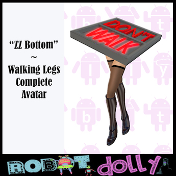 "Robot Dolly - ""ZZ Bottom"" Walking Legs Complete Avatar"