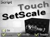 TouchSetScale [DM-Script][TH] ( vdo )