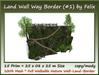 Land wall way border %28 1%2915 prim 25x08x25m size copy mody