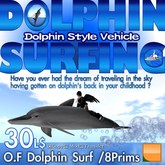 O.F Dolphin Surf Ride (with Sound, Particle)