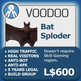 XPLODER : Voodoo Sploder (VampireBat Edition) - Advanced traffic building xploder