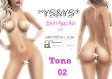 *YS&YS* Maitreya Applier Tone 02 + BOM