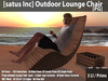[satus Inc] Outdoor Lounge Chair [PG] ~ Only 3 LI/Prims