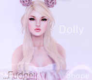 :.:DOLLY Shape* by :.:Fudge:.:✿ DEMO to Try*