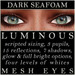 Mayfly - Luminous - Mesh Eyes (Dark Seafoam)