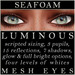 Mayfly - Luminous - Mesh Eyes (Seafoam)