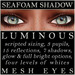 Mayfly - Luminous - Mesh Eyes (Seafoam Shadow)