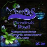 Meeroos Florofruit Bowl V3.0