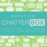 "[Commoner] Chatterbox / ""Bucket List"""