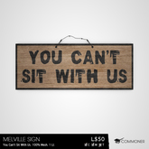 [Commoner] Melville Sign / You Can't Sit With Us