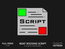 [Vetron] Boat Rocking Script