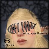 *6DOO* seized eyes Grate