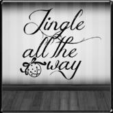 *~LT~* Jingle All The Way Wall Art Decal