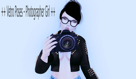++ Vetro Poses - Photographer Girl ++