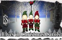 BSHouse-Elves in Christmas carols