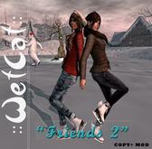"""::WetCat:: """"Friends 2"""""""