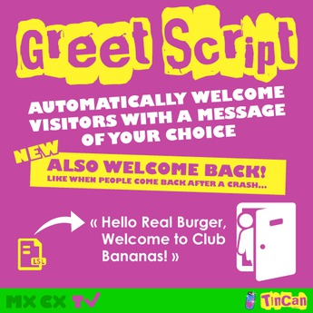 GREETER SCRIPT Welcome visitors with a custom message in local chat, also Welcome Back when people crash!
