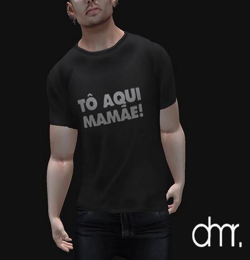 [DR] Camisa To aqui Mamae ::Meh::
