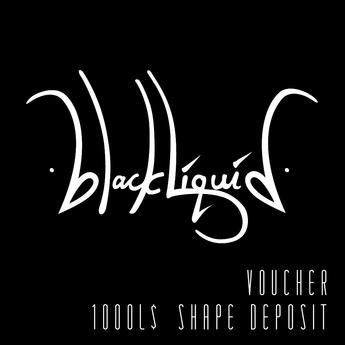 blackLiquid SHAPE DEPOSIT VOUCHER $1000L