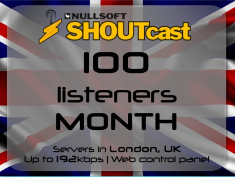 SHOUTcast stream server - 100 listeners - up to 192kbps - one month - London, UK