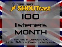 SHOUTcast stream server - 100 listeners - up to 192kbps - one month - London, UK (Valentine's Day - 75% off)