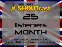 SHOUTcast stream server - 25 listeners - up to 192kbps - one month - London, UK (Valentine's Day - 50% off)