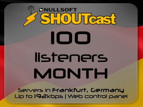 SHOUTcast stream server - 100 listeners - up to 192kbps - one month - Frankfurt, Germany