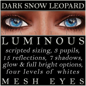 Mayfly - Luminous - Mesh Eyes (Dark Snow Leopard)