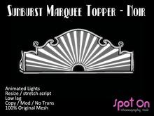 Spot On Sunburst Marquee Topper - NOIR
