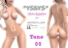 *YS&YS* Maitreya Appliers Tone 00 + BOM