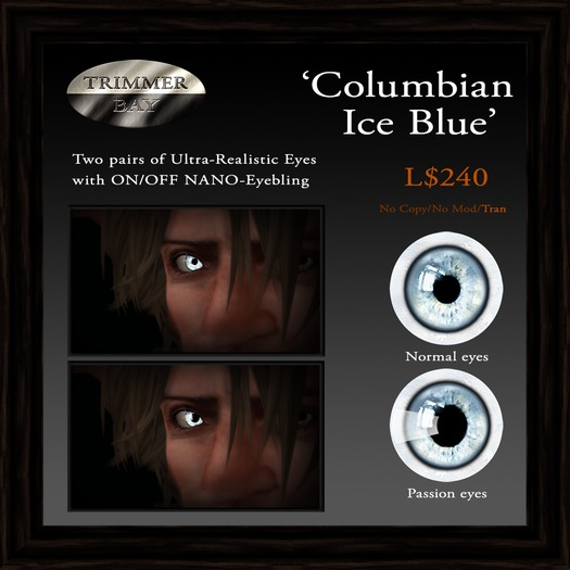 Eyes - 'Columbian Ice Blue' by Trimmer Bay