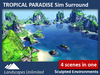 Sim Surround Landscape TROPICAL PARADISE (Full Sim Surround, off-sim waterfalls, islands, beaches, palm trees, rocks)
