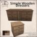 [DDD] Simple Wooden Dressers