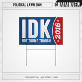 [Commoner] Political Lawn Sign / IDK