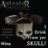 Anteater Emporium - I Drink From Yer Skull! - Wine
