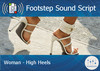Footstep script   woman   high heels