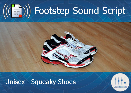 Footstep Script - Unisex - Squeaky Shoes - Single