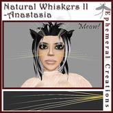 Ephemeral Neko - Natural Whiskers (Series 2) - Anastasia