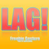 "Gesture: ""LAG!"" Freebie"